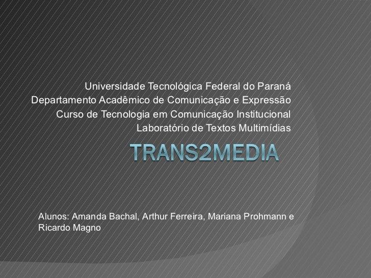 Universidade Tecnológica Federal do Paraná Departamento Acadêmico de Comunicação e Expressão Curso de Tecnologia em Comuni...