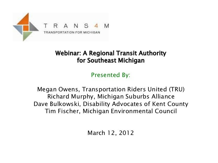Webinar: A Regional Transit Authority             for Southeast Michigan                  Presented By: Megan Owens, Trans...