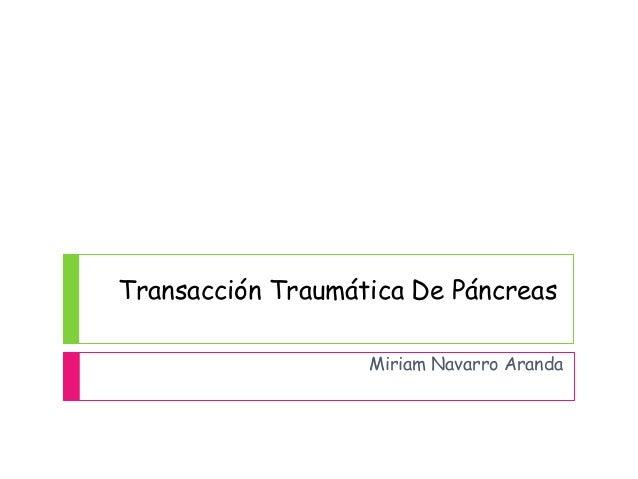Transacción Traumática De Páncreas  Miriam Navarro Aranda