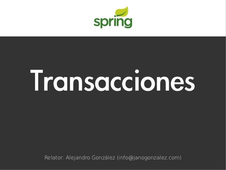 Transacciones Relator: Alejandro González (info@janogonzalez.com)