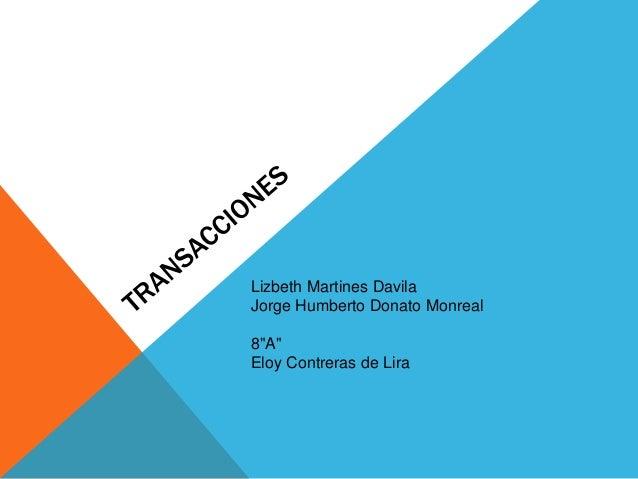 "Lizbeth Martines Davila Jorge Humberto Donato Monreal 8""A"" Eloy Contreras de Lira"