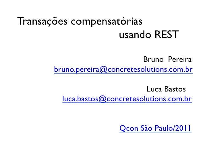 Transações compensatórias            usando REST                          Bruno Pereira        ...
