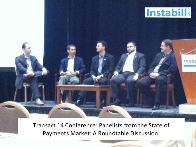 Transact 14 Conference: Panelists from the State of Payments Market: A Roundtable Discussion.