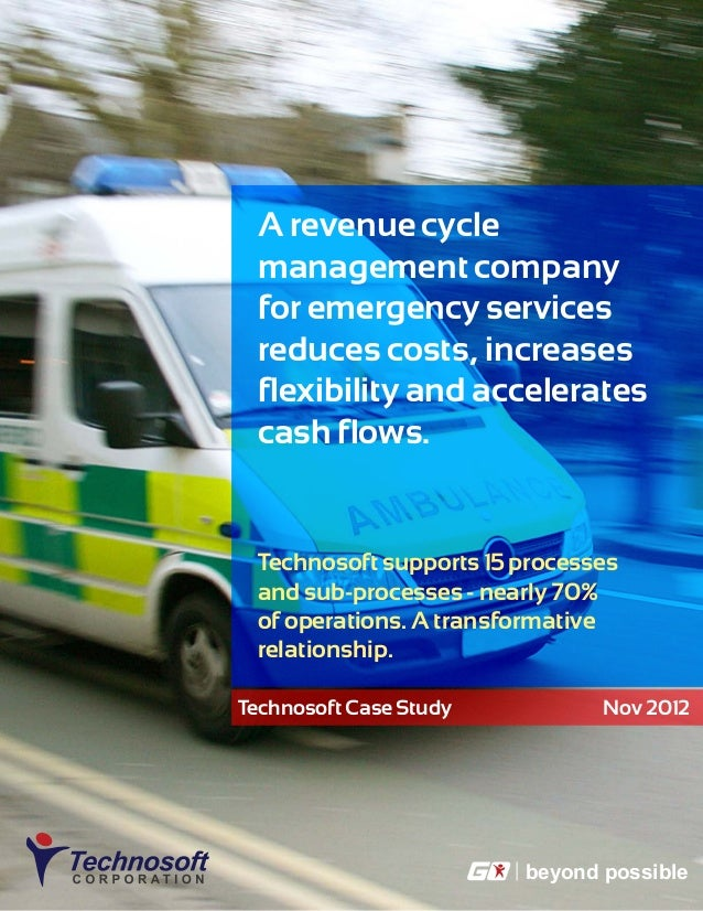beyond possible Technosoft Case Study Nov 2012 A revenue cycle management company for emergency services reduces costs, in...