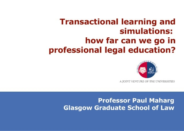 Transactional learning and simulations:   how far can we go in professional legal education?       ll1l''I' 'I€''. 'Zl'l'....