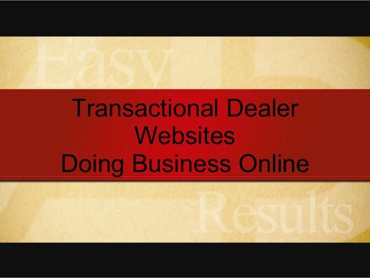 Transactional Dealer Websites Doing Business Online