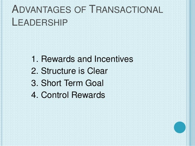 advantages and disadvantages of transformational leadership List of disadvantages of transactional leadership 1 what are the advantages and disadvantages of this method what is transactional leadership transactional sounds like it should be bad, but it's easy to forget that transformational builds on a foundation of transactional.