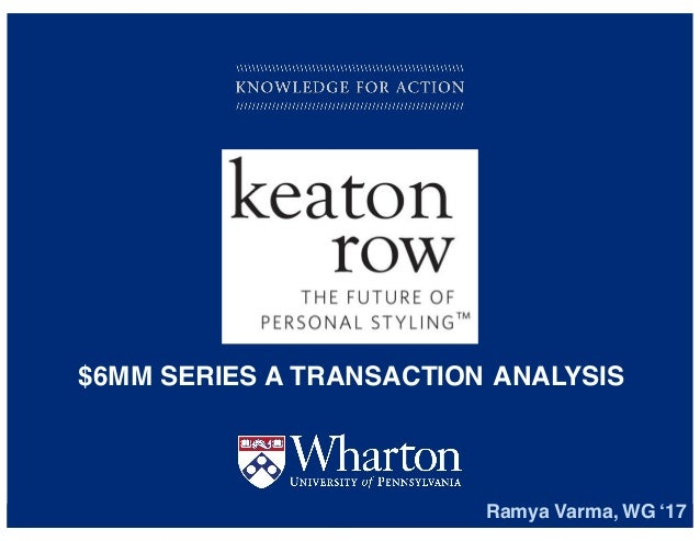 KNOWLEDGE FOR ACTION $6MM SERIES A TRANSACTION ANALYSIS Ramya Varma, WG '17