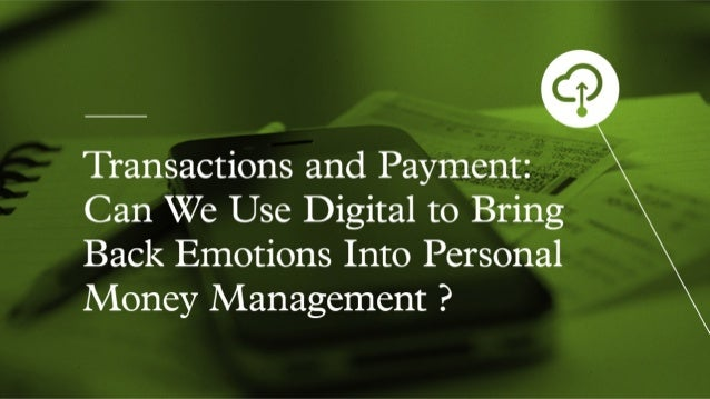 MUTATION - Transactions and Payment: Can We Use Digital to Bring Emotions Back Into Personal Money Management?
