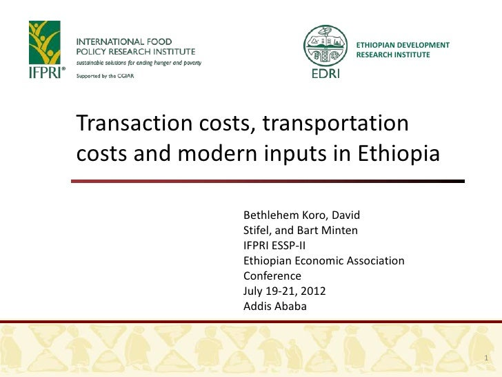 ETHIOPIAN DEVELOPMENT                                     RESEARCH INSTITUTETransaction costs, transportationcosts and mod...