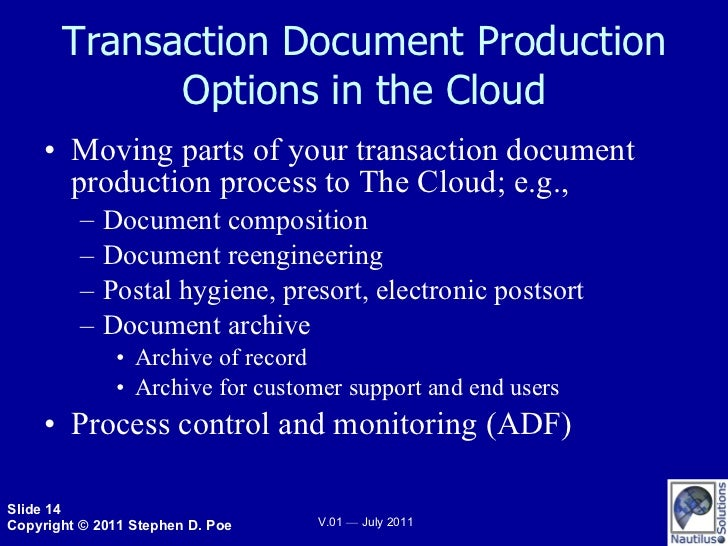 Transaction Document Production Options in the Cloud <ul><li>Moving parts of your transaction document production process ...