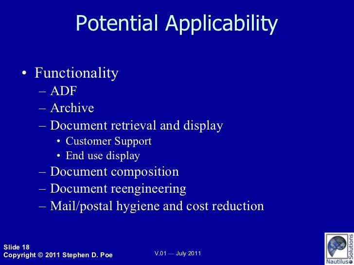Potential Applicability <ul><li>Functionality </li></ul><ul><ul><li>ADF </li></ul></ul><ul><ul><li>Archive </li></ul></ul>...