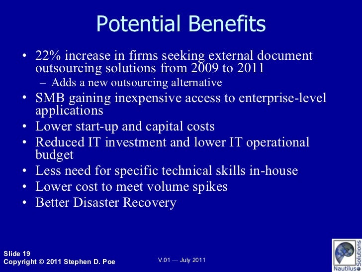 Potential Benefits <ul><li>22% increase in firms seeking external document outsourcing solutions from 2009 to 2011 </li></...