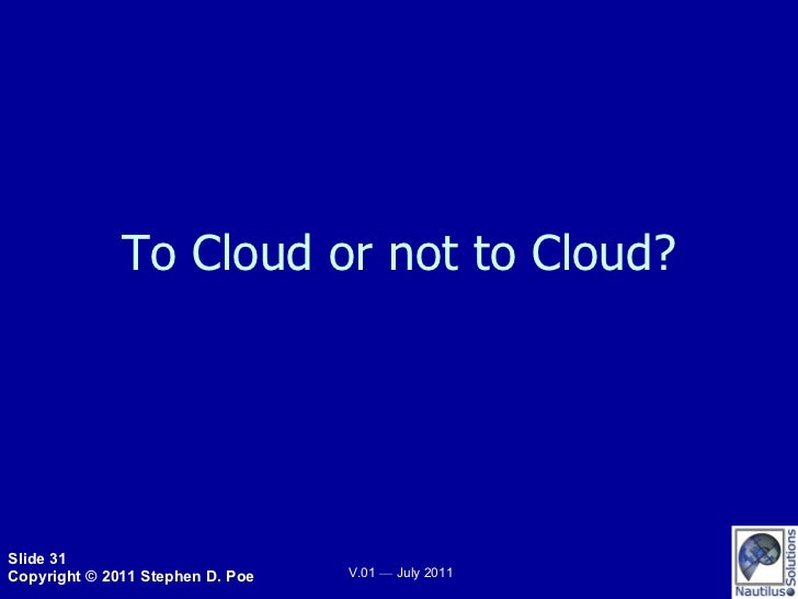 To Cloud or not to Cloud?