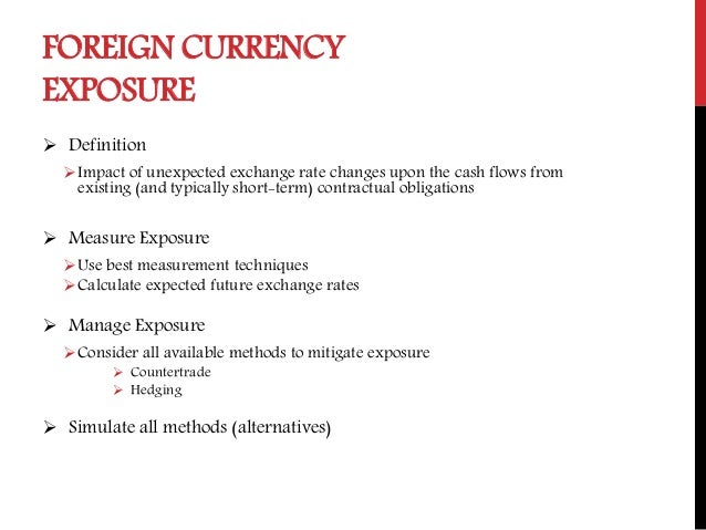 Good ... 4. FOREIGN CURRENCY EXPOSURE  Definition ...