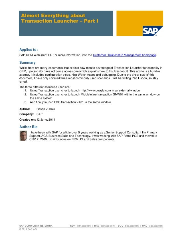 Almost Everything about Transaction Launcher – Part IApplies to:SAP CRM WebClient UI. For more information, visit the Cust...
