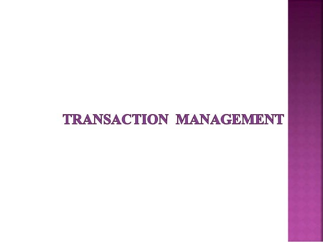  Goals: Understand the basic properties of a transaction and learn the concepts underlying transaction processing as well...