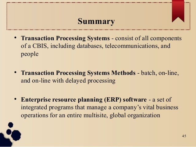transaction processing system Tps or transaction processing monitor is a set of information which process the data transaction in a database system that monitors transaction programmes it manages the data that must be left in a consistent state transaction processing is a type of computer processing that takes place in the.