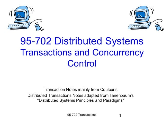95-702 Distributed SystemsTransactions and Concurrency           Control           Transaction Notes mainly from Coulouris...