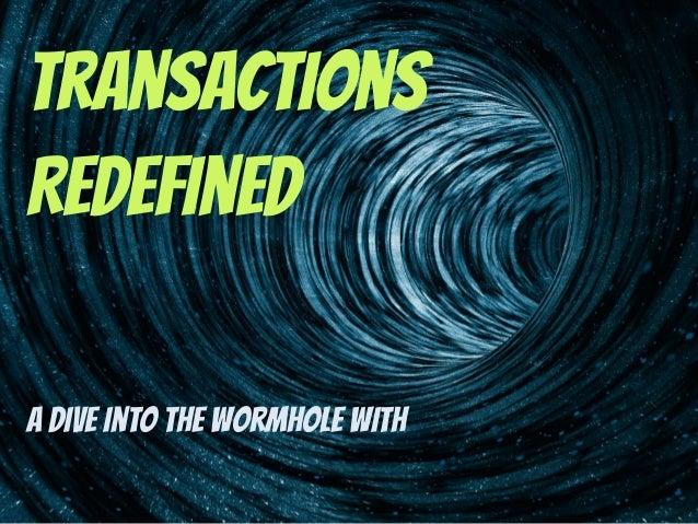 Transactions redefined Slide 2