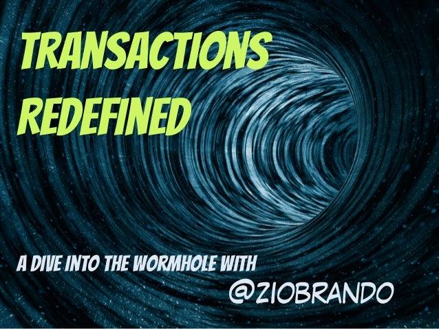 Transactions redefined Slide 3