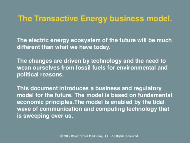 Transactive Energy: A Sustainable Business and Regulatory Model for Electricity  Slide 2