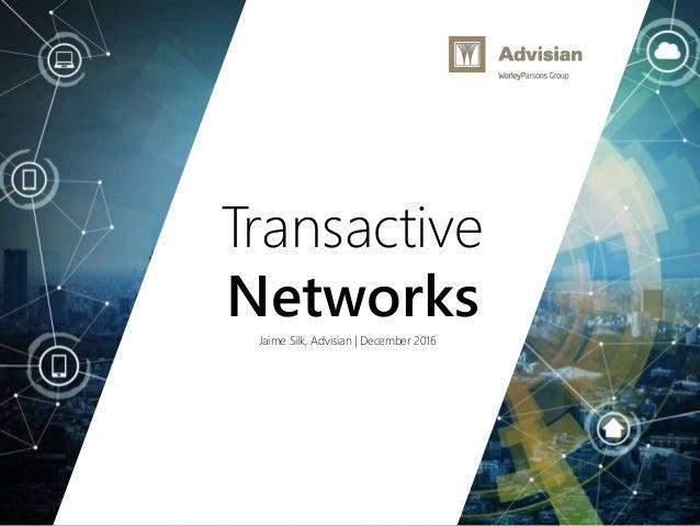 www.advisian.com Transactive NetworksJaime Silk, Advisian | December 2016