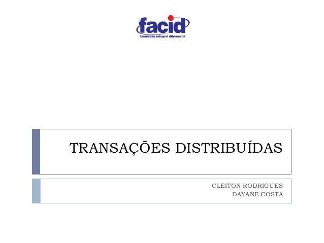 TRANSAÇÕES DISTRIBUÍDAS               CLEITON RODRIGUES                    DAYANE COSTA