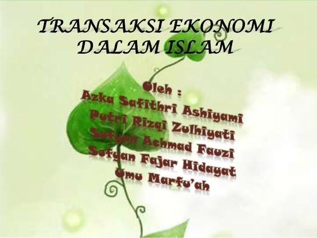 TRANSAKSI EKONOMI   DALAM ISLAM