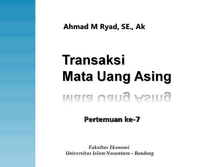 Fakultas Ekonomi  Universitas Islam Nusantara - Bandung Ahmad M Ryad, SE., Ak Pertemuan ke-7