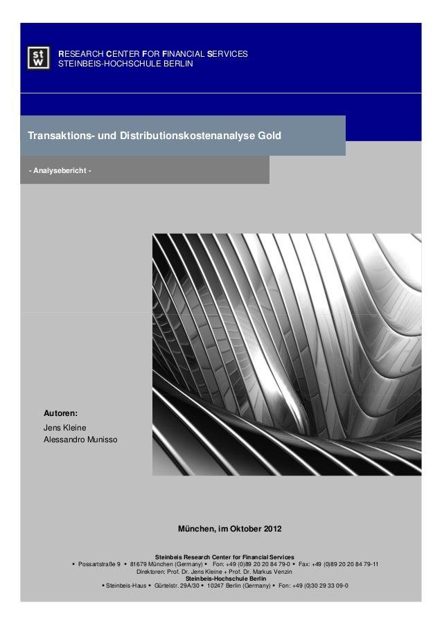 RESEARCH CENTER FOR FINANCIAL SERVICES        STEINBEIS-HOCHSCHULE BERLINTransaktions- und Distributionskostenanalyse Gold...