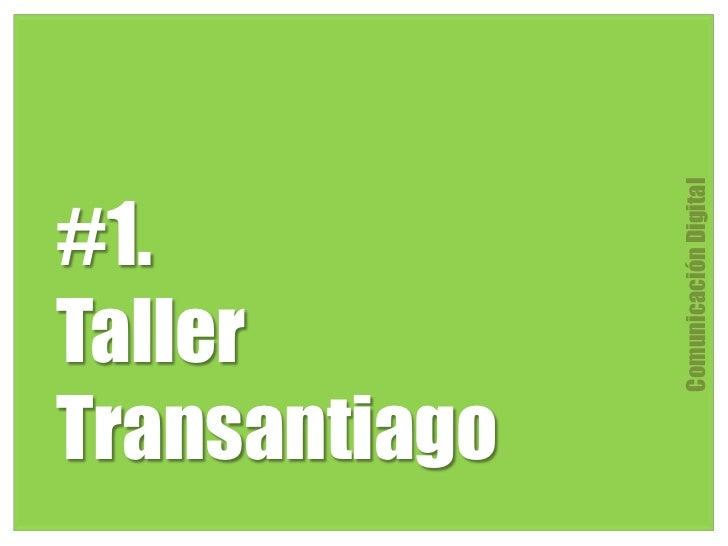 Comunicación Digital#1.TallerTransantiago