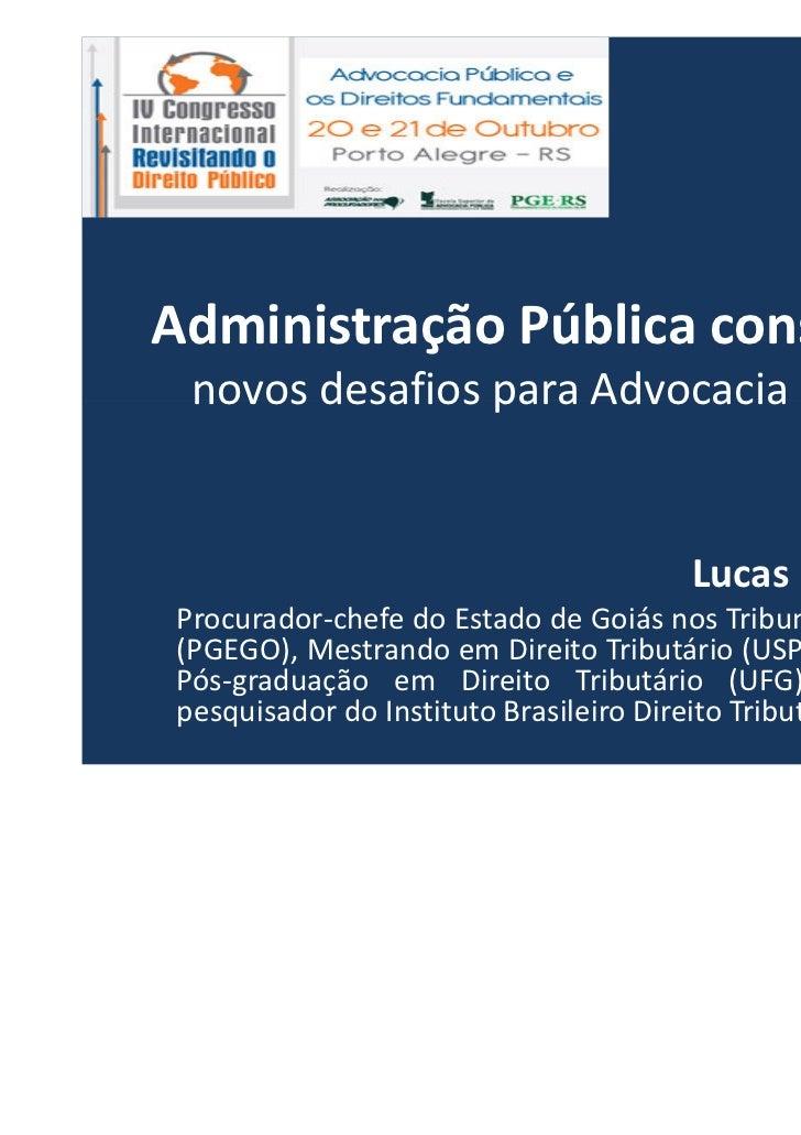 Administração Pública consensual novos desafios para Advocacia Pública                                       Lucas Bevilac...