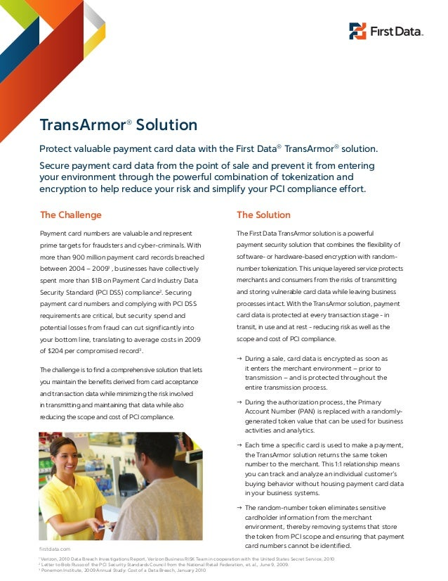 TransArmor Solution                        ®Protect valuable payment card data with the First Data® TransArmor® solution.S...