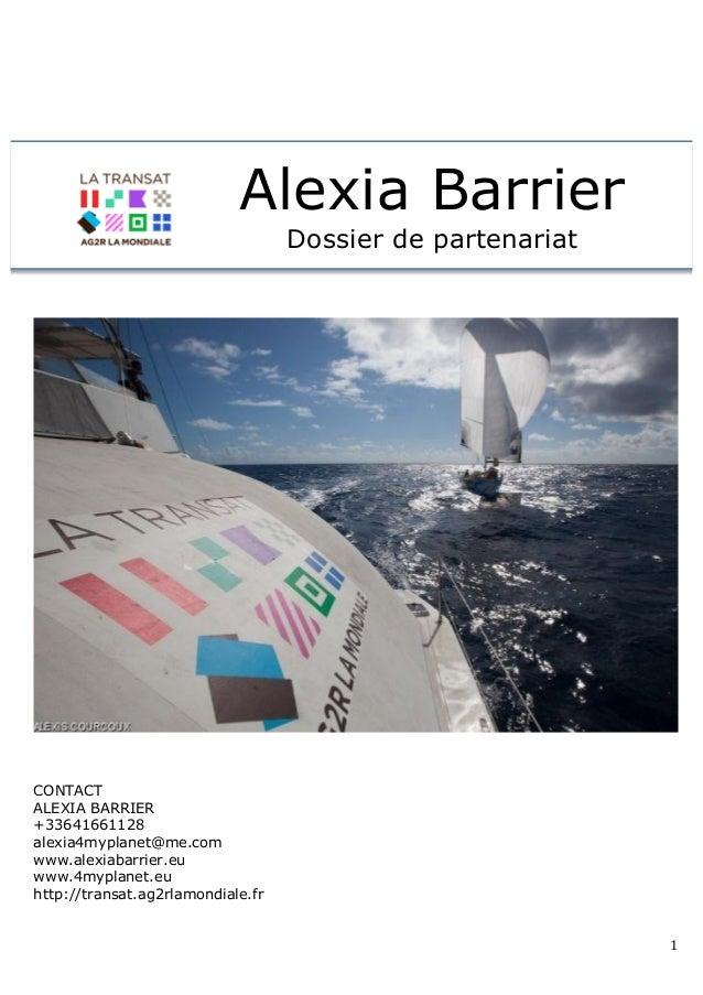 1   Alexia Barrier Dossier de partenariat CONTACT ALEXIA BARRIER +33641661128 alexia4myplanet@me.com www.alexiabarrier...