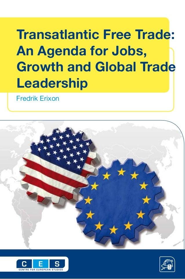 Fredrik Erixon C SE Transatlantic Free Trade: An Agenda for Jobs, Growth and Global Trade Leadership