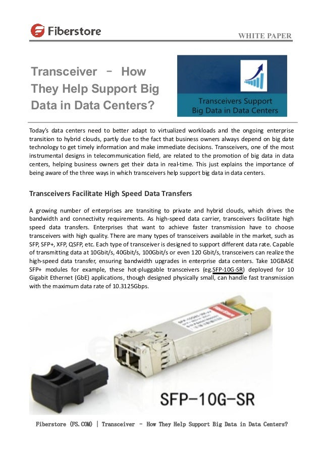 WHITE PAPER Fiberstore (FS.COM) | Transceiver – How They Help Support Big Data in Data Centers? Today's data centers need ...