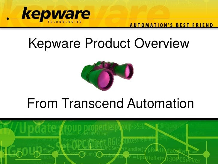 Kepware Product Overview<br />From Transcend Automation<br />