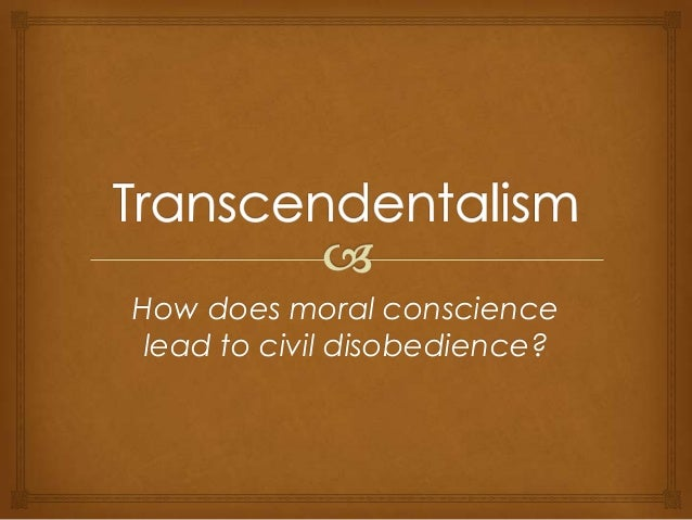How does moral conscience lead to civil disobedience?