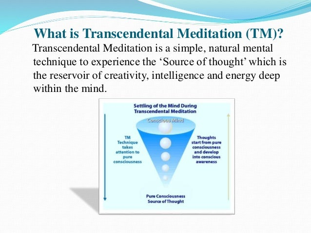 What is Transcendental Meditation (TM)? Transcendental Meditation is a simple, natural mental technique to experience the ...