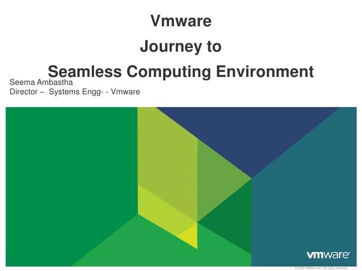 Transcending  Computing Environment Boundaries: Seamless Computing Environment, By Seema Ambastha, Director Systems Engine...