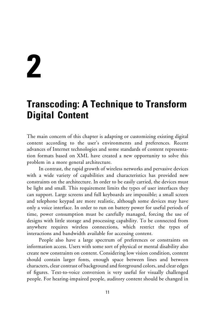 2 Transcoding: A Technique to Transform Digital Content The main concern of this chapter is adapting or customizing existi...