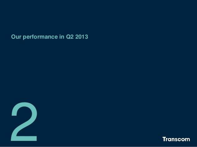Our performance in Q2 2013 2