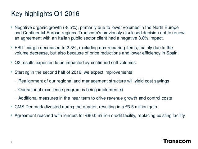 2 • Negative organic growth (-8.5%), primarily due to lower volumes in the North Europe and Continental Europe regions. Tr...