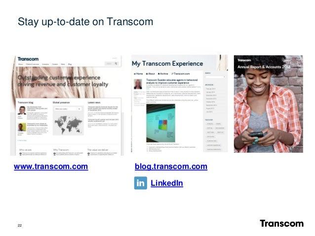 22 www.transcom.com blog.transcom.com LinkedIn Stay up-to-date on Transcom