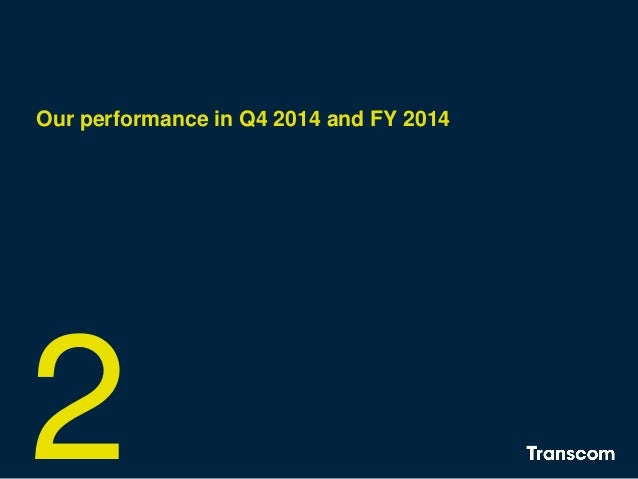 Our performance in Q4 2014 and FY 2014 2