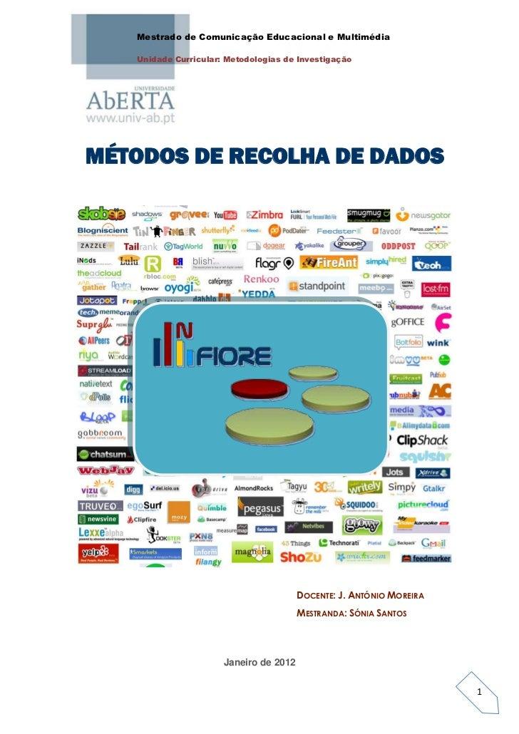 Mestrado de Comunicação Educacional e Multimédia   Unidade Curricular: Metodologias de InvestigaçãoMÉTODOS DE RECOLHA DE D...