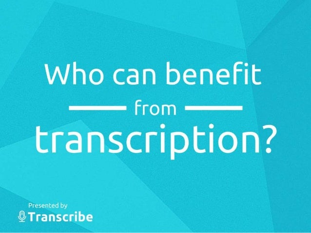 Who can benefit From   . t.: i:aftn. scription?   I —Presenl; ed: by,  V ' @Transrc«Iri7'_b; e