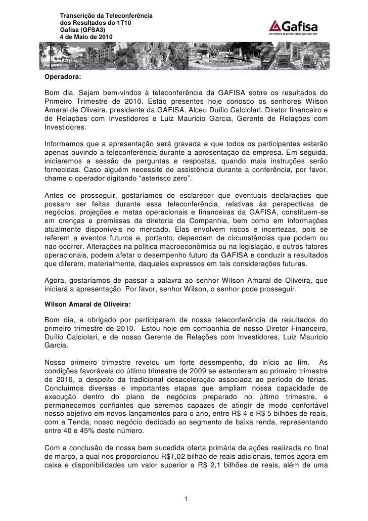Transcrição da Teleconferência     dos Resultados do 1T10     Gafisa (GFSA3)     4 de Maio de 2010     Operadora:  Bom dia...