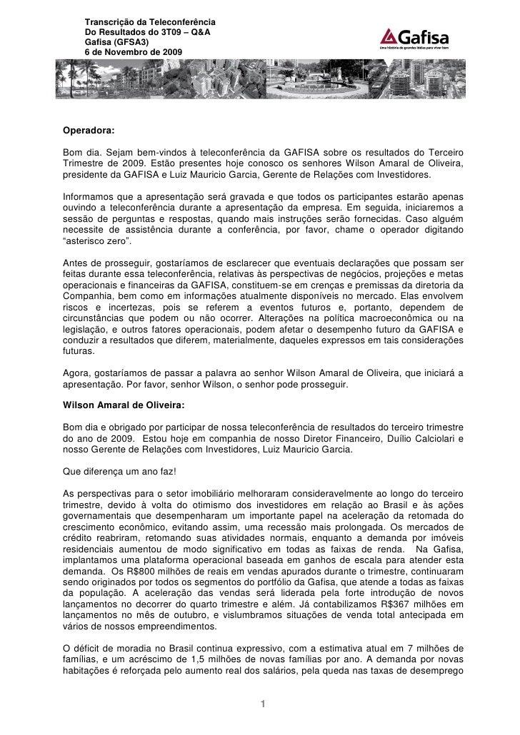 Transcrição da Teleconferência      Do Resultados do 3T09 – Q&A      Gafisa (GFSA3)      6 de Novembro de 2009     Operado...